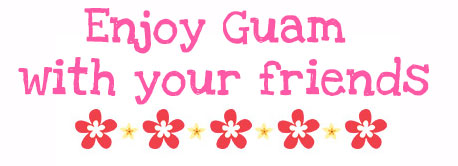 Enjoy Guam with your friends